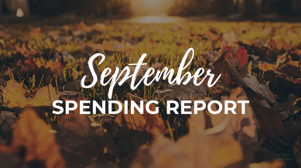 September Spending Report - Ticket to FI